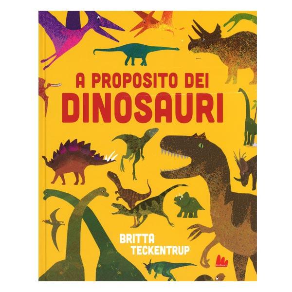 Teckentrup A proposito dei dinosauri